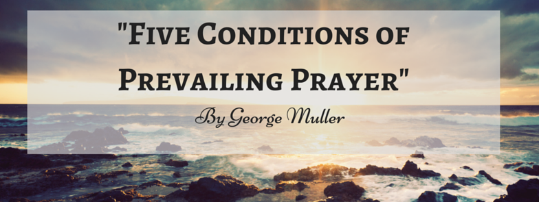 Five Conditions of Prevailing Prayer