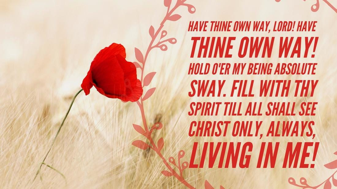 Have Thine Own Way, Lord!