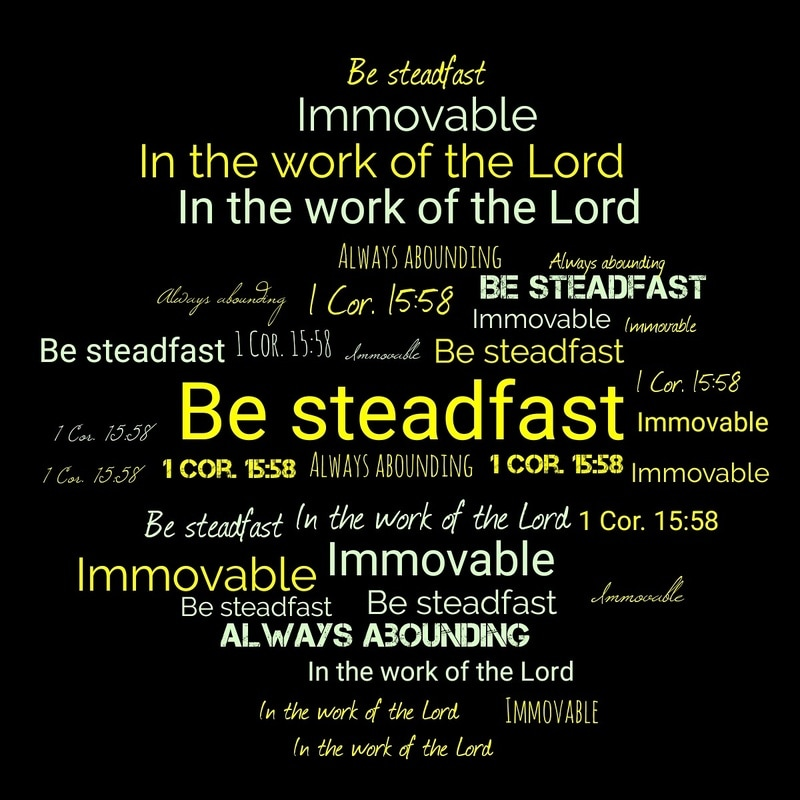 Be Steadfast, Immovable